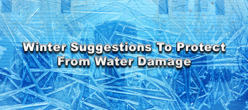 Winter Suggestions To Protect From Water Damage