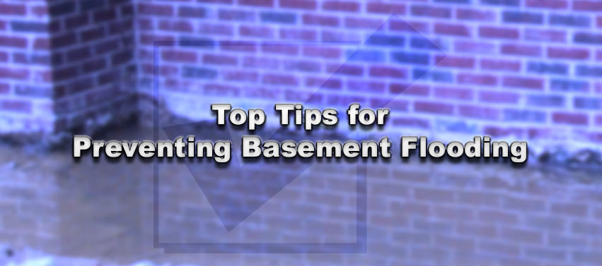 Top Tips for Preventing Basement Flooding