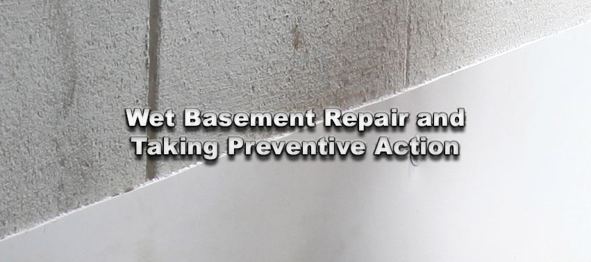 Wet Basement Repair and Taking Preventive Action