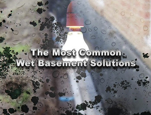 The Most Common Wet Basement Solutions
