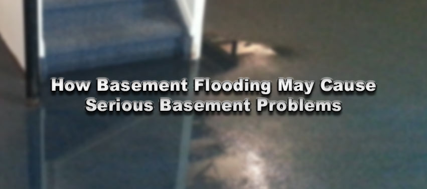 how basement flooding may cause serious basement problems aquatech