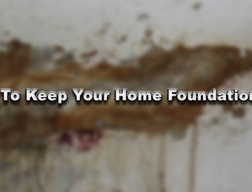 Why to Keep Your Home Foundation Dry
