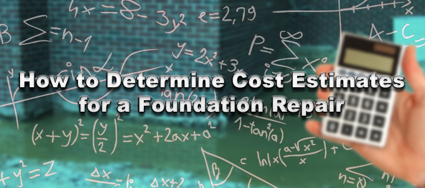 How to determine cost estimates for a foundation repair for Basement foundation cost estimator